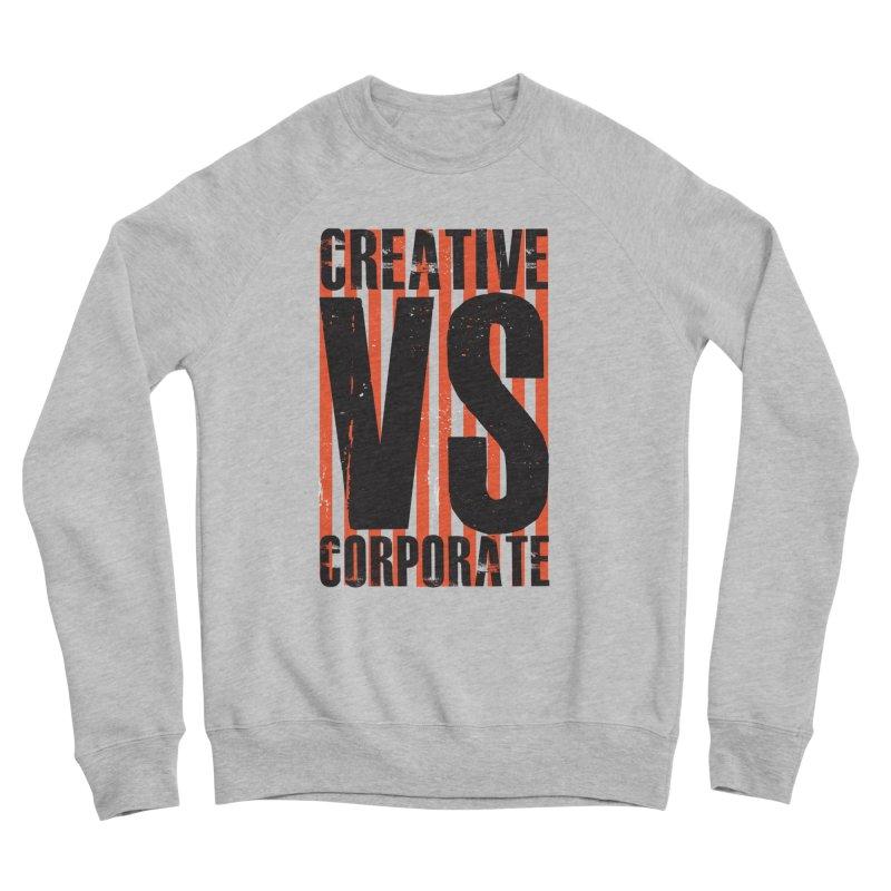 Creative Vs Corporate Men's Sweatshirt by Daniel Stevens's Artist Shop