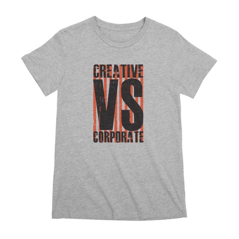 Creative Vs Corporate Women's Premium T-Shirt by Daniel Stevens's Artist Shop