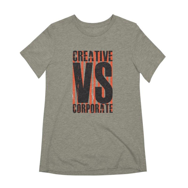 Creative Vs Corporate Women's Extra Soft T-Shirt by danielstevens's Artist Shop