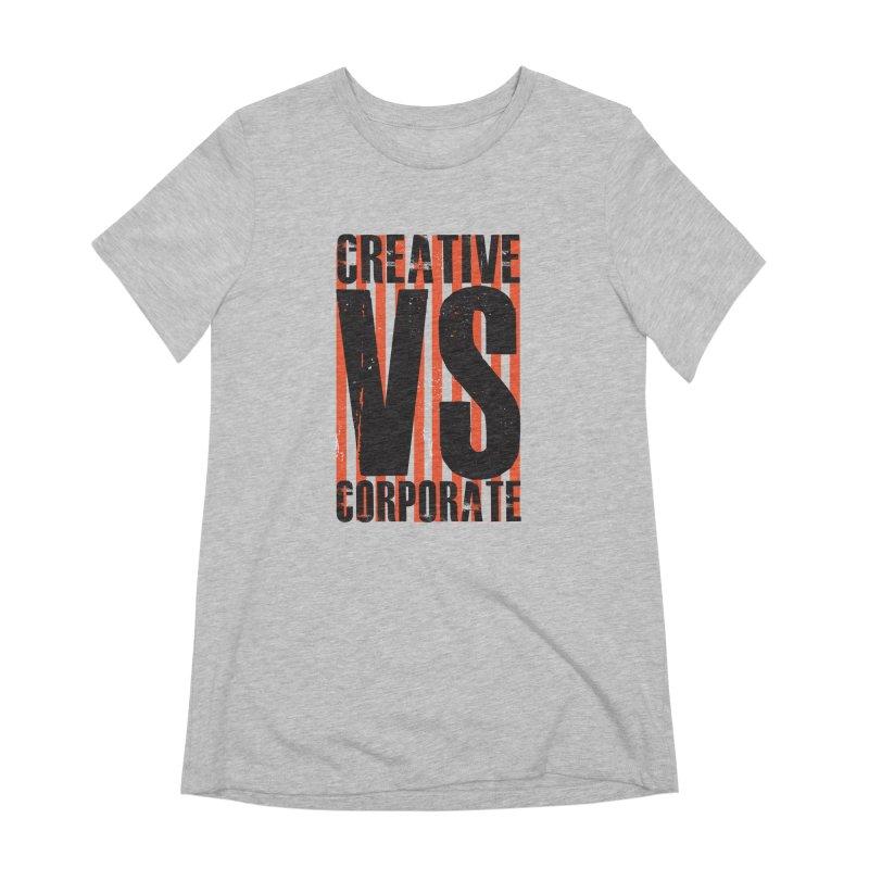 Creative Vs Corporate Women's Extra Soft T-Shirt by Daniel Stevens's Artist Shop