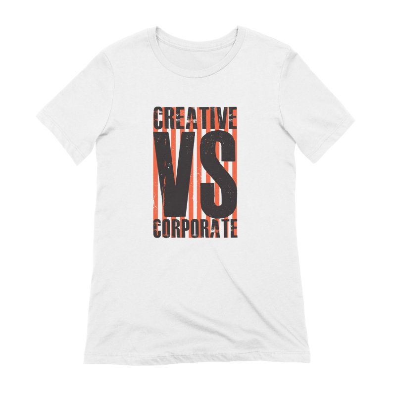 Creative Vs Corporate Women's Extra Soft T-Shirt by Daniel Stevens's Artist Shop