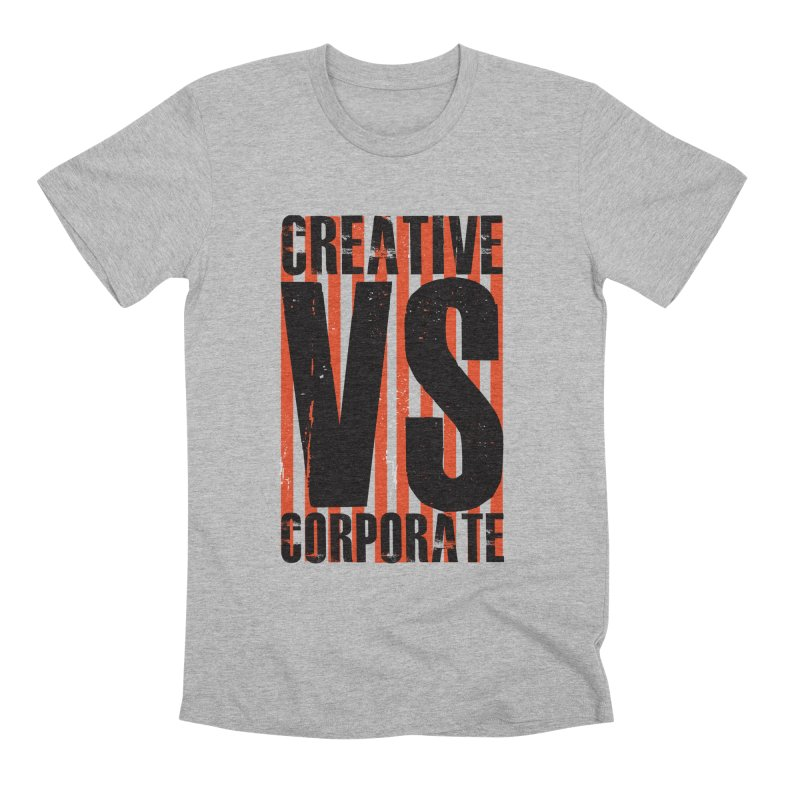 Creative Vs Corporate Men's Premium T-Shirt by danielstevens's Artist Shop