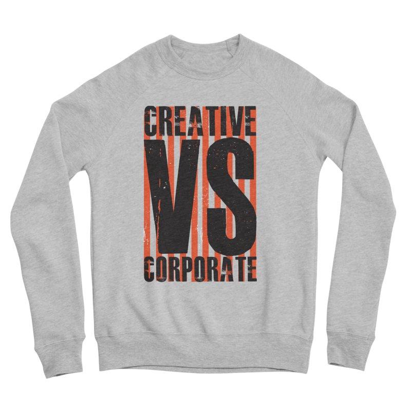 Creative Vs Corporate Men's Sponge Fleece Sweatshirt by Daniel Stevens's Artist Shop
