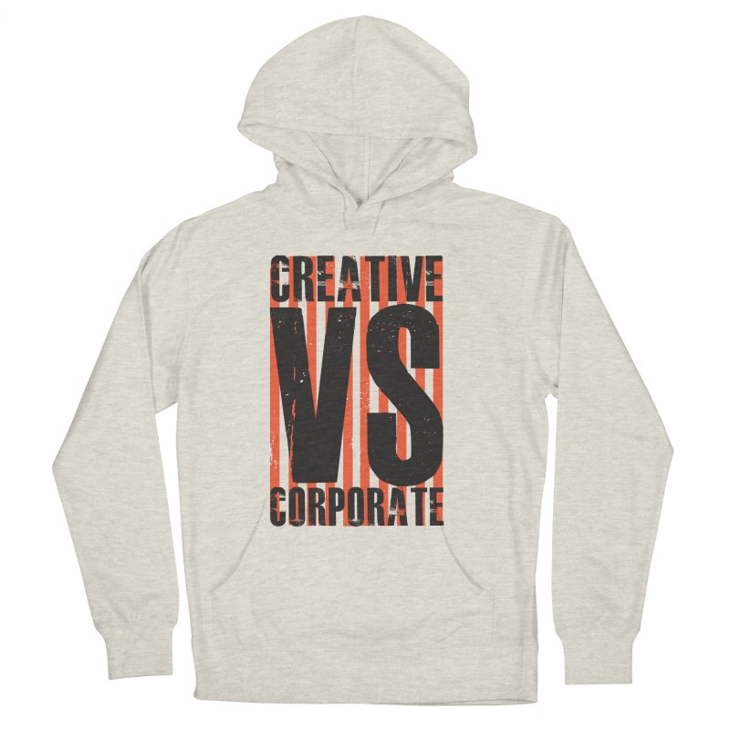 Creative Vs Corporate Men's French Terry Pullover Hoody by Daniel Stevens's Artist Shop