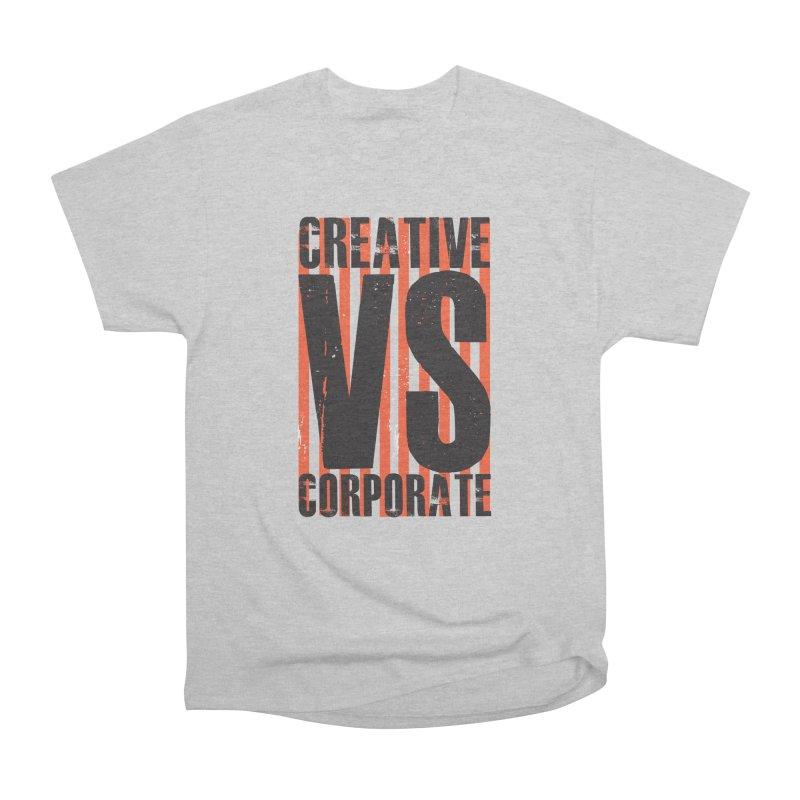 Creative Vs Corporate Men's Heavyweight T-Shirt by Daniel Stevens's Artist Shop