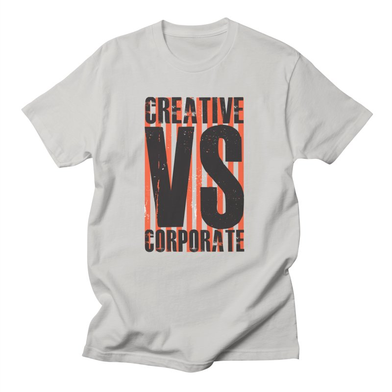 Creative Vs Corporate Women's Regular Unisex T-Shirt by Daniel Stevens's Artist Shop