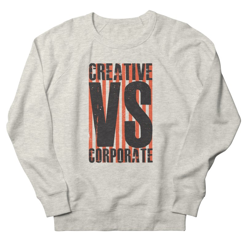 Creative Vs Corporate Men's French Terry Sweatshirt by Daniel Stevens's Artist Shop