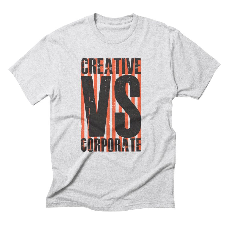 Creative Vs Corporate Men's Triblend T-Shirt by danielstevens's Artist Shop