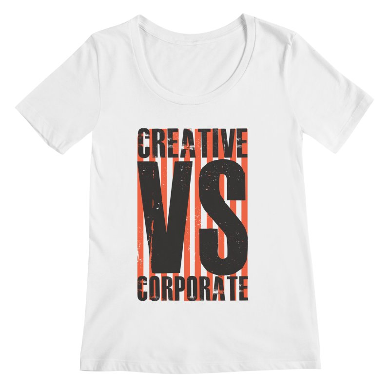 Creative Vs Corporate Women's Regular Scoop Neck by Daniel Stevens's Artist Shop