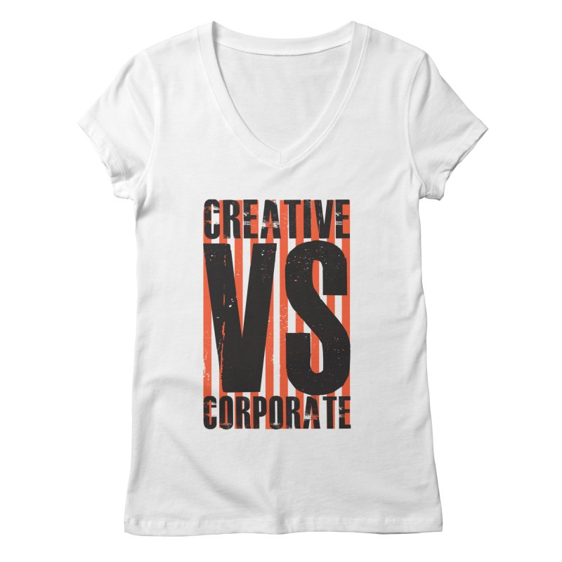 Creative Vs Corporate Women's Regular V-Neck by Daniel Stevens's Artist Shop