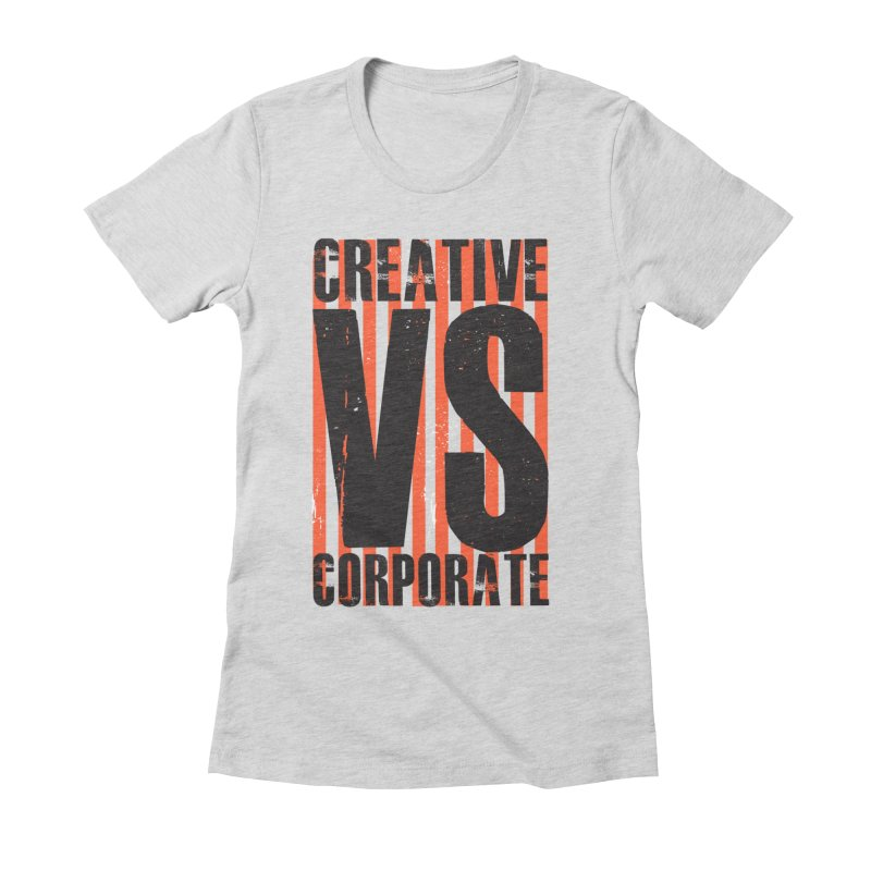 Creative Vs Corporate Women's Fitted T-Shirt by Daniel Stevens's Artist Shop