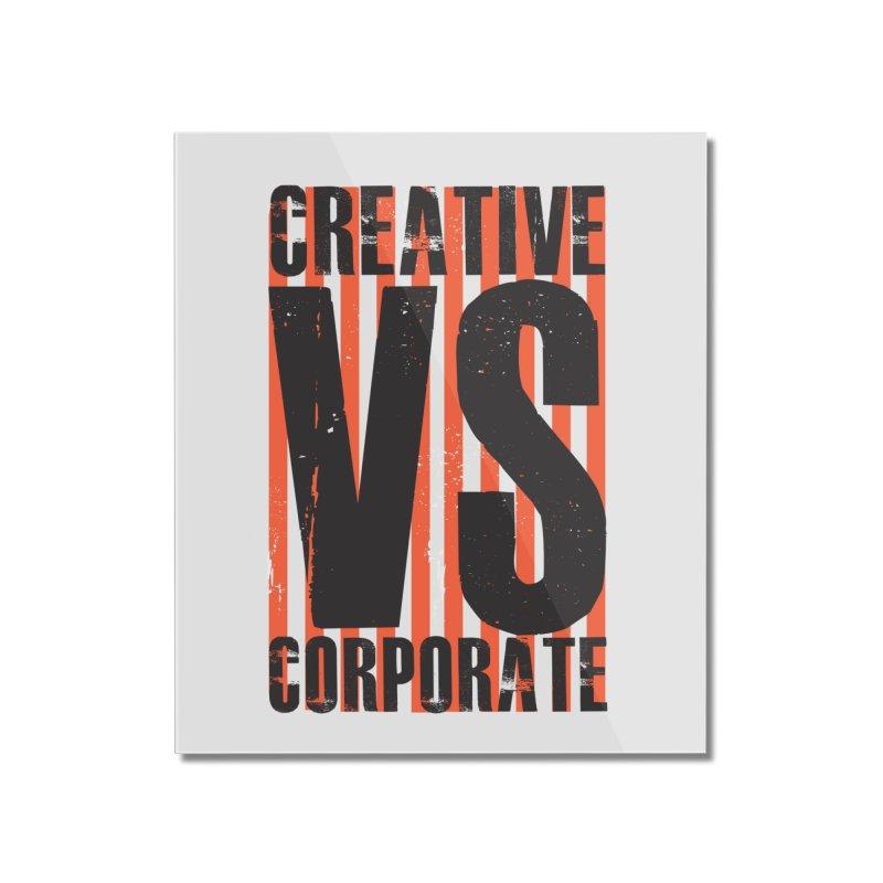 Creative Vs Corporate Home Mounted Acrylic Print by Daniel Stevens's Artist Shop