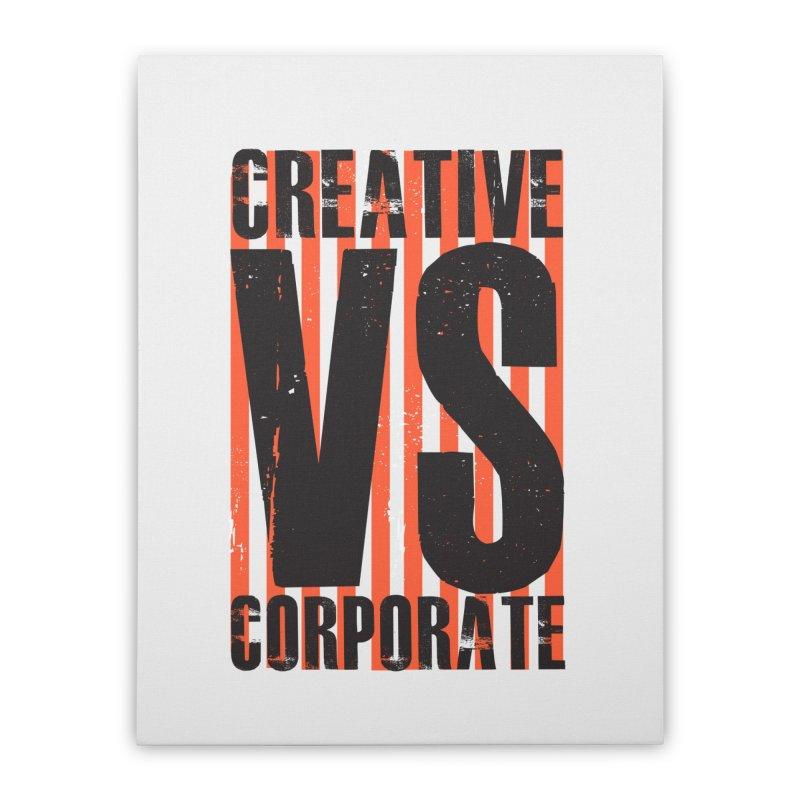 Creative Vs Corporate Home Stretched Canvas by Daniel Stevens's Artist Shop