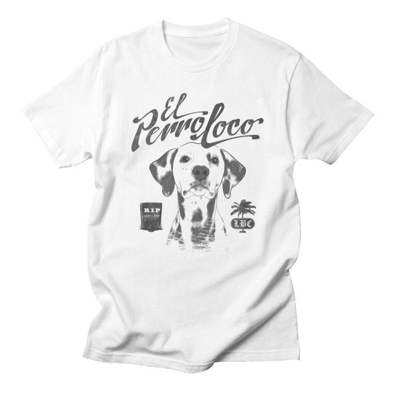 PERRO LOCO Men's T-Shirt by danilocintra's Artist Shop