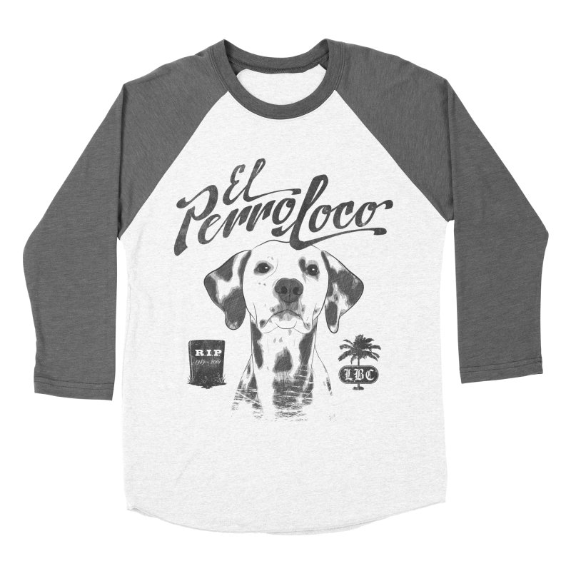 PERRO LOCO Men's Baseball Triblend T-Shirt by danilocintra's Artist Shop
