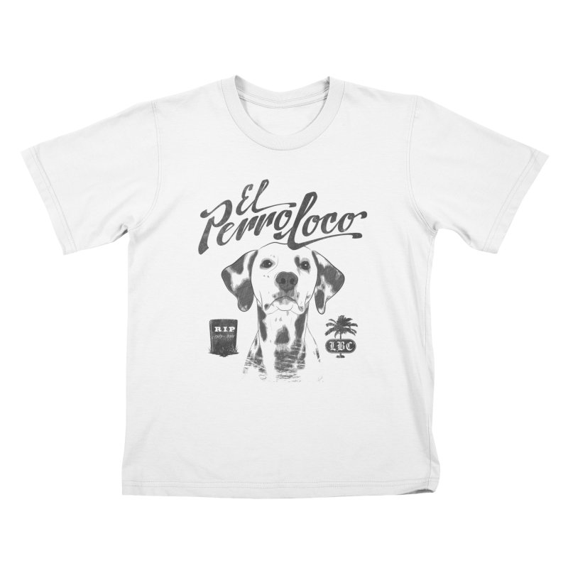 PERRO LOCO Kids T-Shirt by danilocintra's Artist Shop