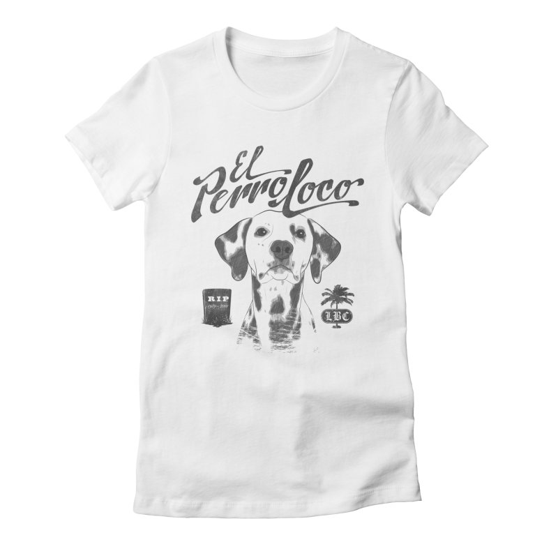 PERRO LOCO Women's Fitted T-Shirt by danilocintra's Artist Shop