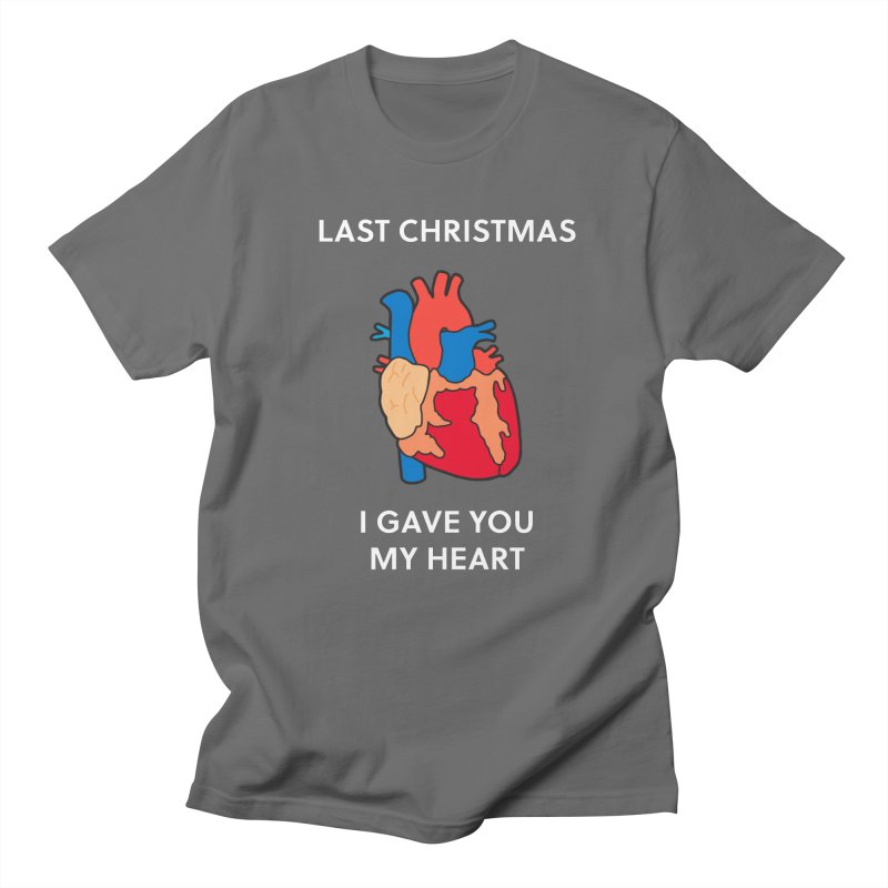 Last Christmas, I gave you my heart. Men's T-Shirt by Dannomyte's Artist Shop