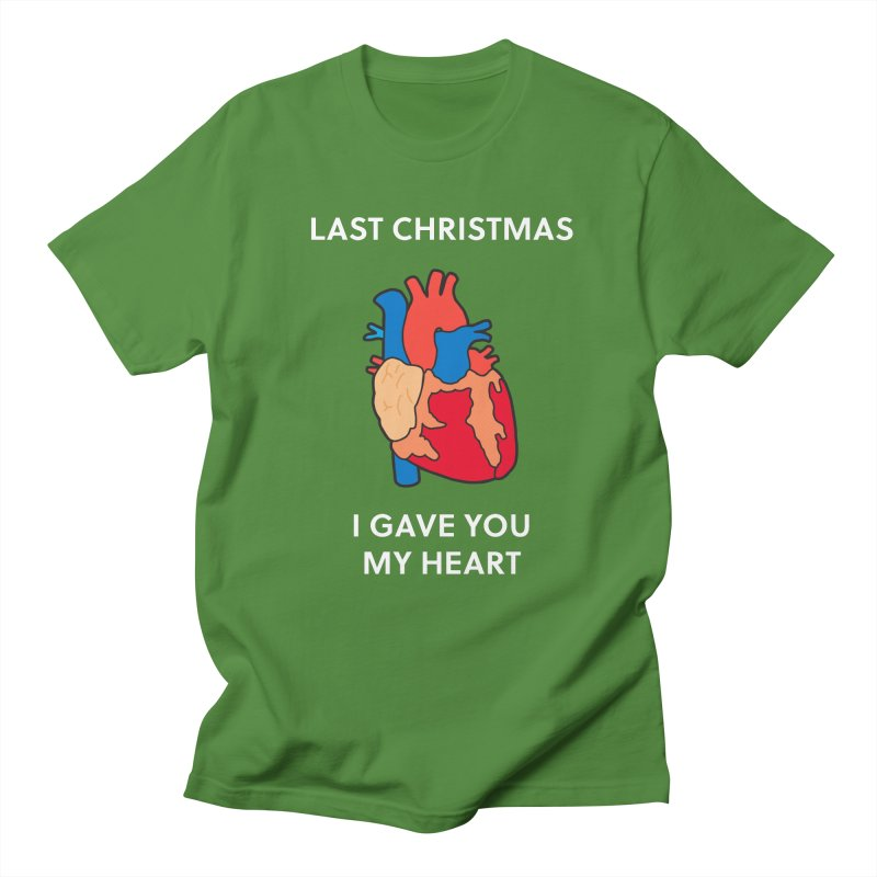 Last Christmas, I gave you my heart. Women's Unisex T-Shirt by Dannomyte's Artist Shop