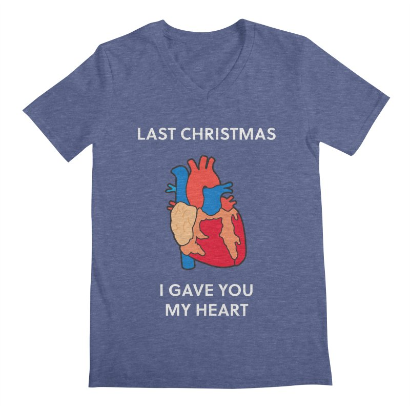 Last Christmas, I gave you my heart. Men's V-Neck by Dannomyte's Artist Shop