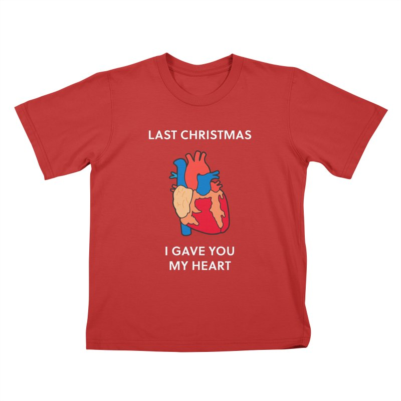 Last Christmas, I gave you my heart. Kids T-shirt by Dannomyte's Artist Shop