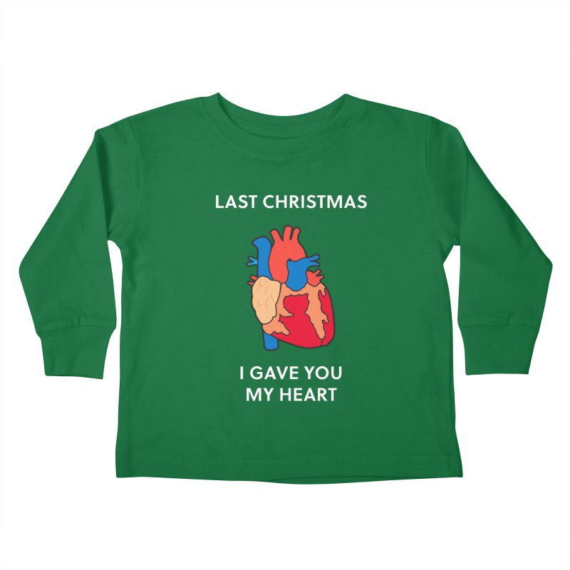 Last Christmas, I gave you my heart. Kids Toddler Longsleeve T-Shirt by Dannomyte's Artist Shop
