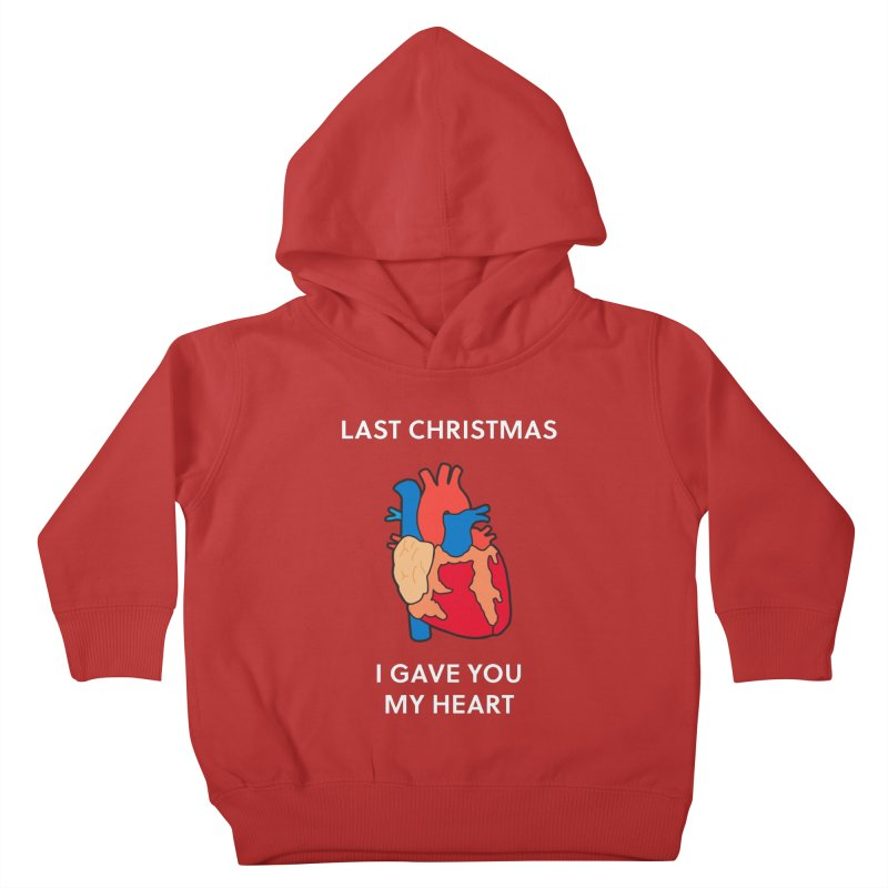 Last Christmas, I gave you my heart. Kids Toddler Pullover Hoody by Dannomyte's Artist Shop