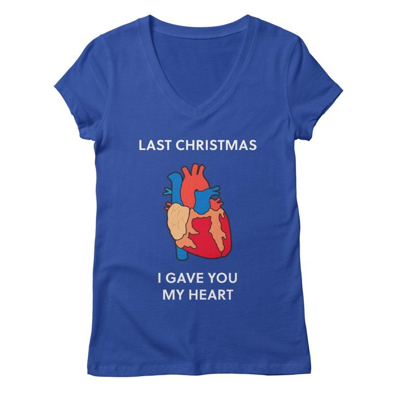 Last Christmas, I gave you my heart. Women's V-Neck by Dannomyte's Artist Shop