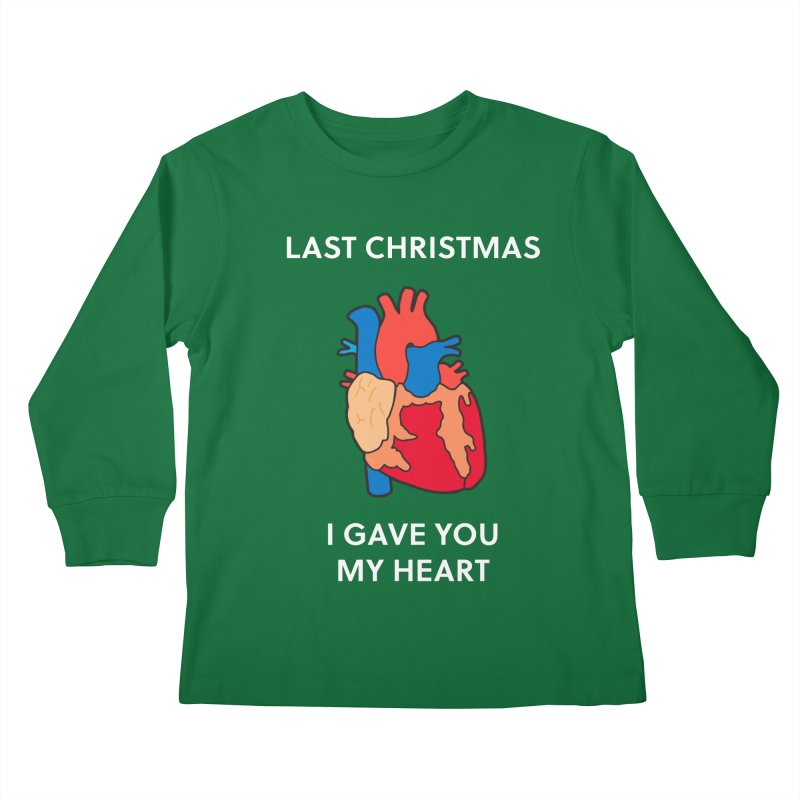 Last Christmas, I gave you my heart. Kids Longsleeve T-Shirt by Dannomyte's Artist Shop