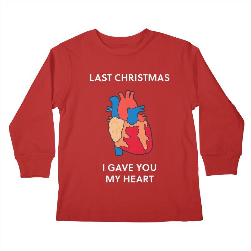 Last Christmas, I gave you my heart. Kids Longsleeve T-Shirt by Dannomyte's Artist Shop