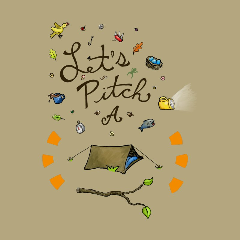 Let's Pitch A Tent None  by Dannomyte's Artist Shop