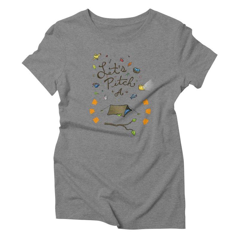 Let's Pitch A Tent Women's Triblend T-Shirt by Dannomyte's Artist Shop