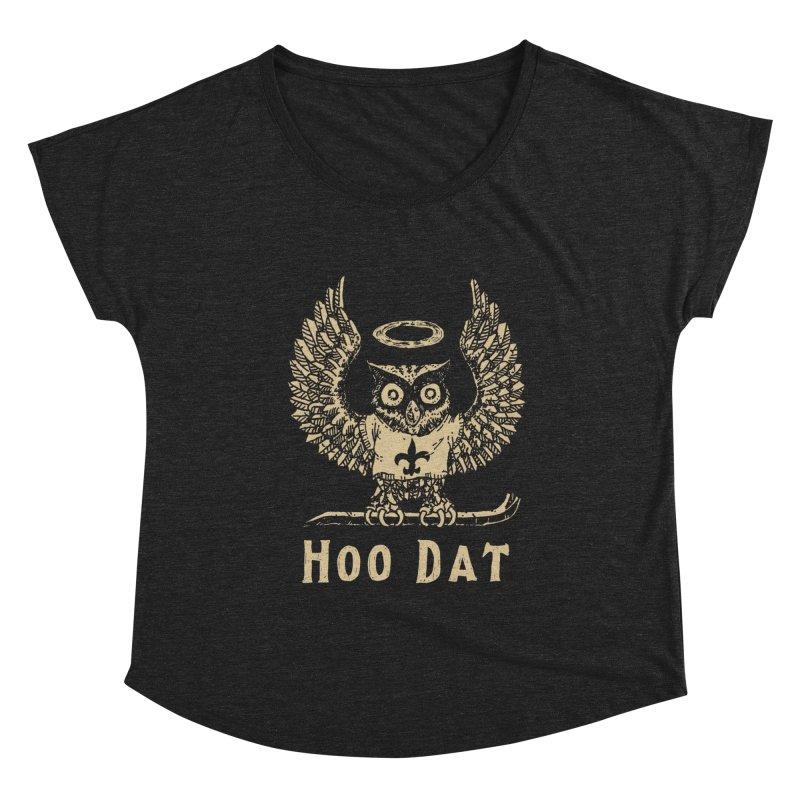Hoo dat Women's Dolman Scoop Neck by Dan Rule's Artist Shop