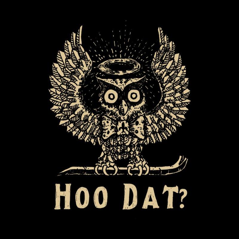 Hoo dat Women's T-Shirt by danrule's Artist Shop