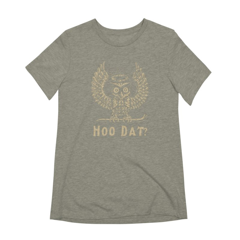 Hoo dat Women's Extra Soft T-Shirt by danrule's Artist Shop