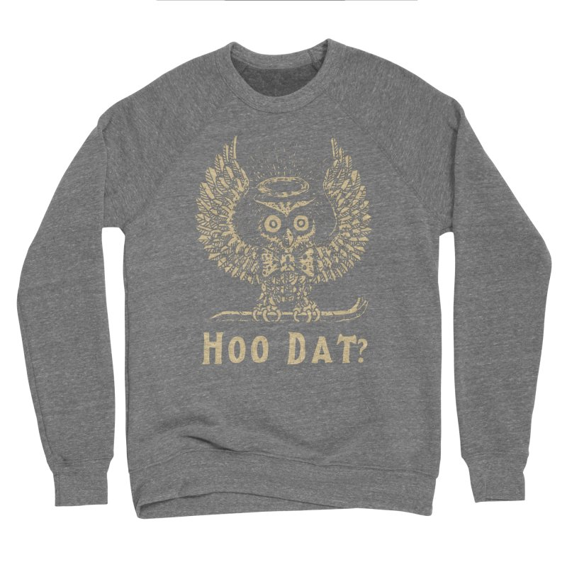 Hoo dat Women's Sponge Fleece Sweatshirt by danrule's Artist Shop