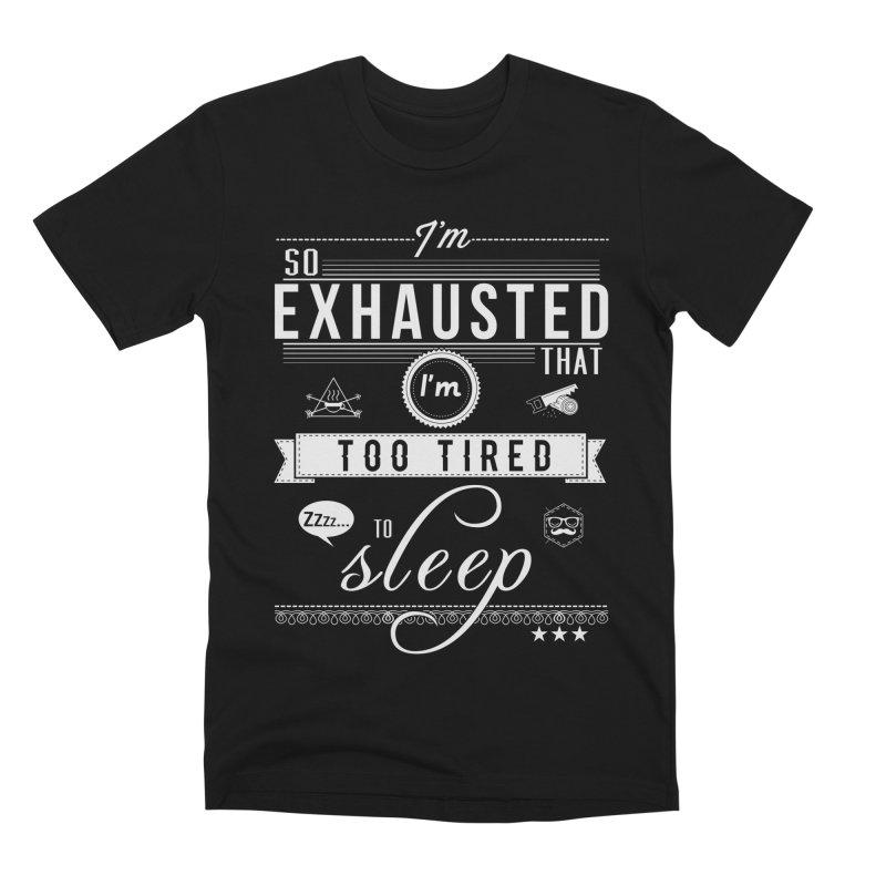 So Exhausted Men's Premium T-Shirt by darkchoocoolat's Artist Shop