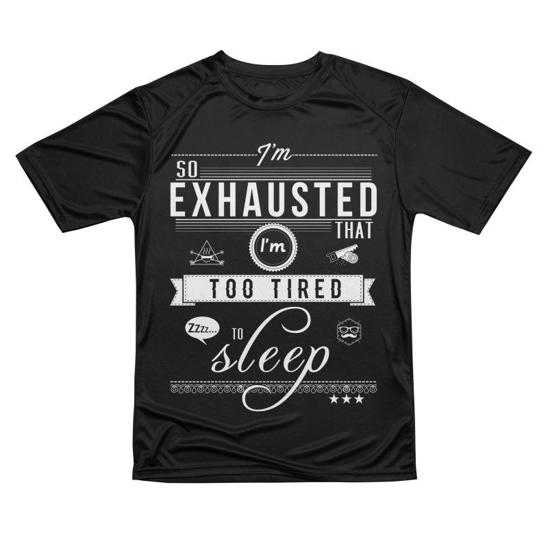 So Exhausted Women's Performance Unisex T-Shirt by darkchoocoolat's Artist Shop