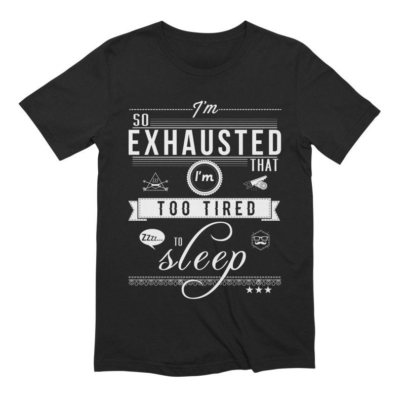 So Exhausted Men's Extra Soft T-Shirt by darkchoocoolat's Artist Shop