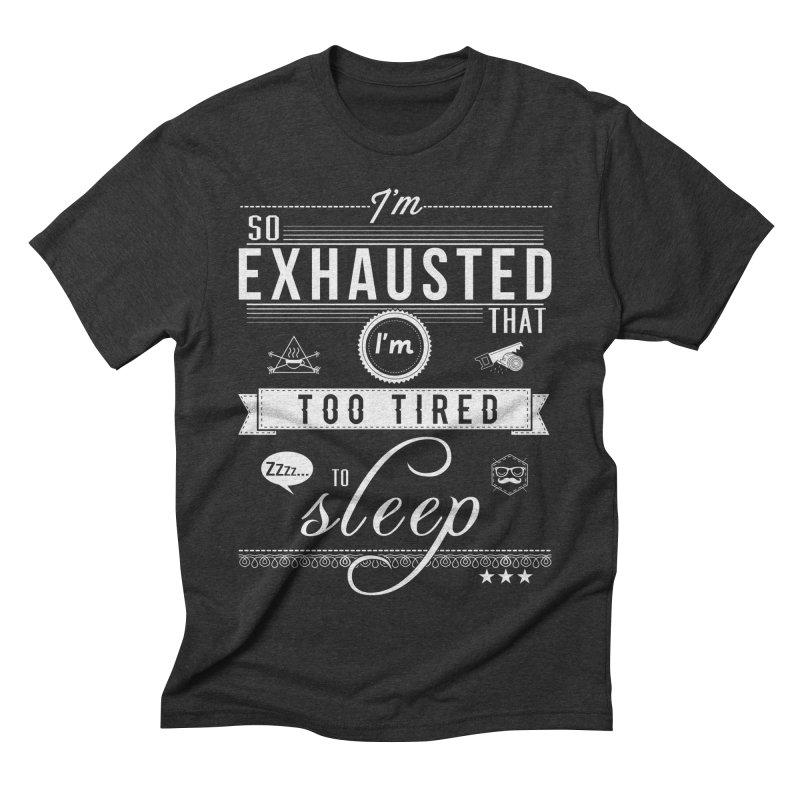 So Exhausted Men's Triblend T-Shirt by darkchoocoolat's Artist Shop