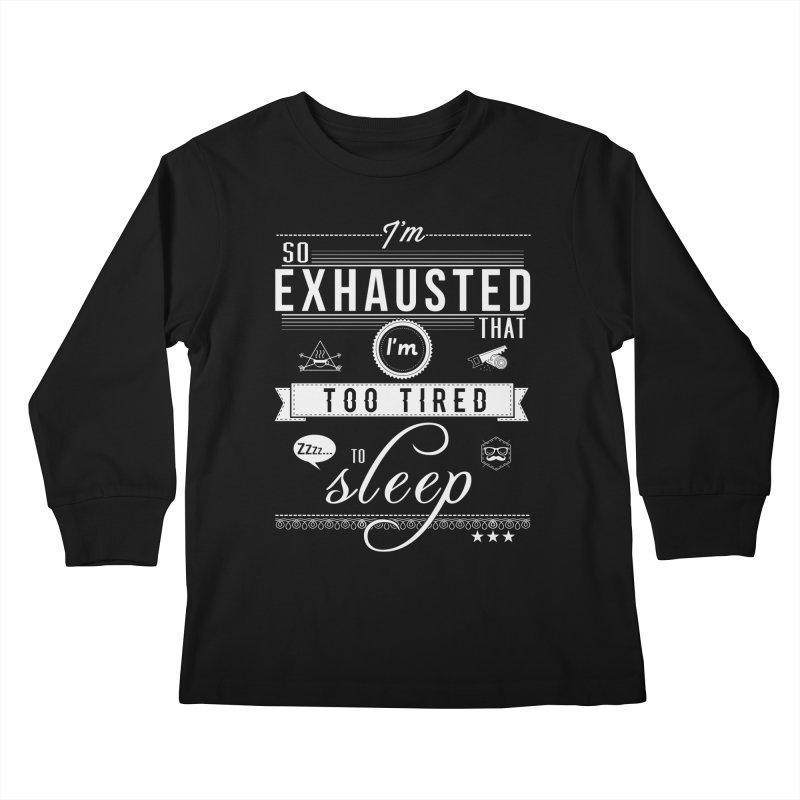 So Exhausted Kids Longsleeve T-Shirt by darkchoocoolat's Artist Shop