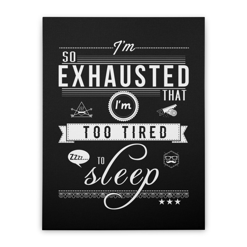 So Exhausted Home Stretched Canvas by darkchoocoolat's Artist Shop