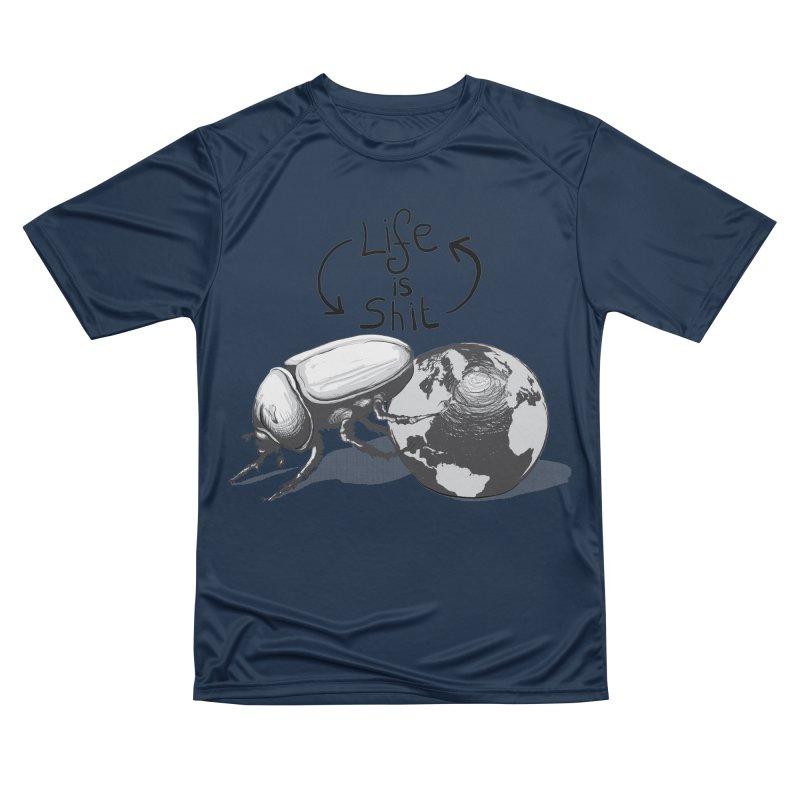 Life is ... Men's Performance T-Shirt by darkchoocoolat's Artist Shop