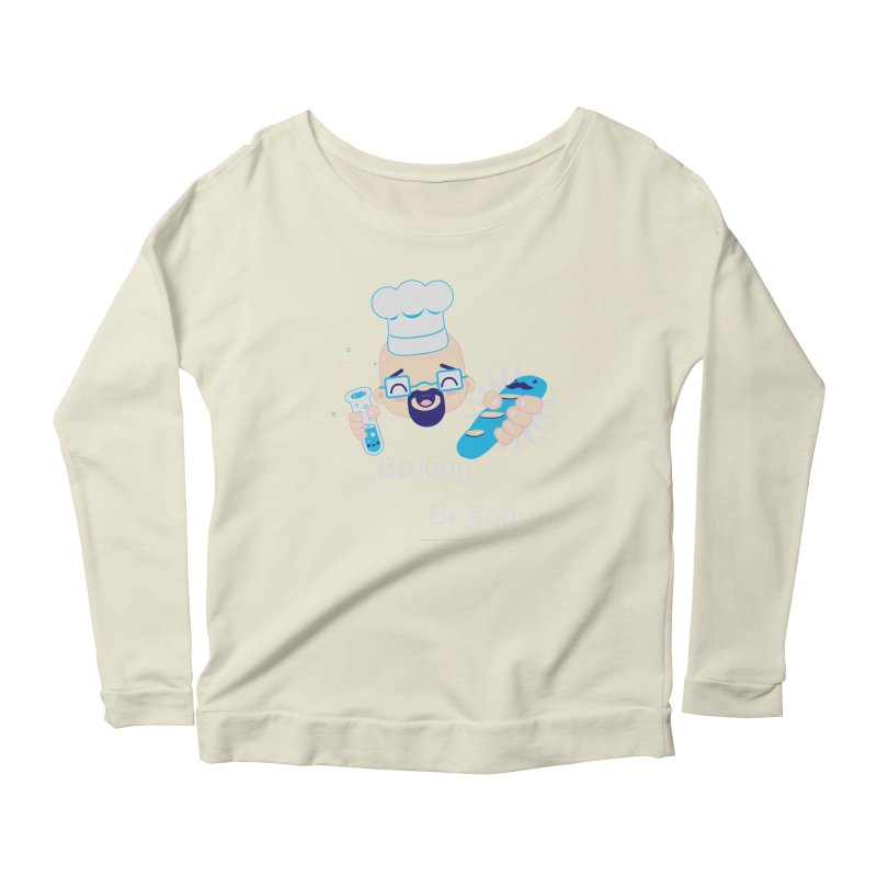 Baking Bread Women's Longsleeve Scoopneck  by darkchoocoolat's Artist Shop