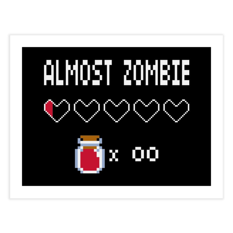 Almost Zombie Home Fine Art Print by darkchoocoolat's Artist Shop