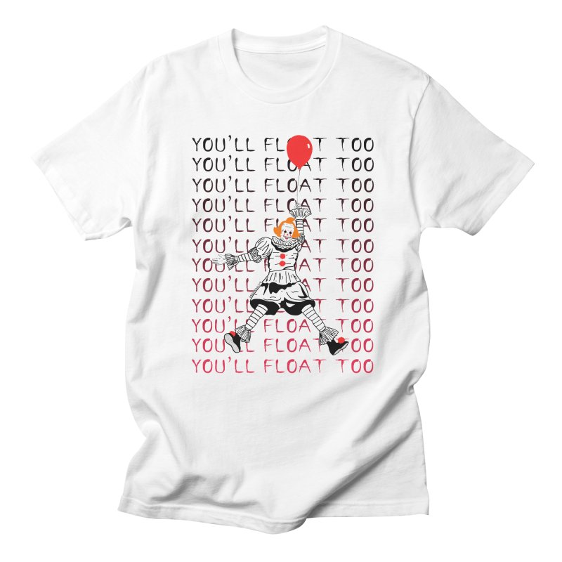 You'll Float Too Men's T-Shirt by DARKER DAYS