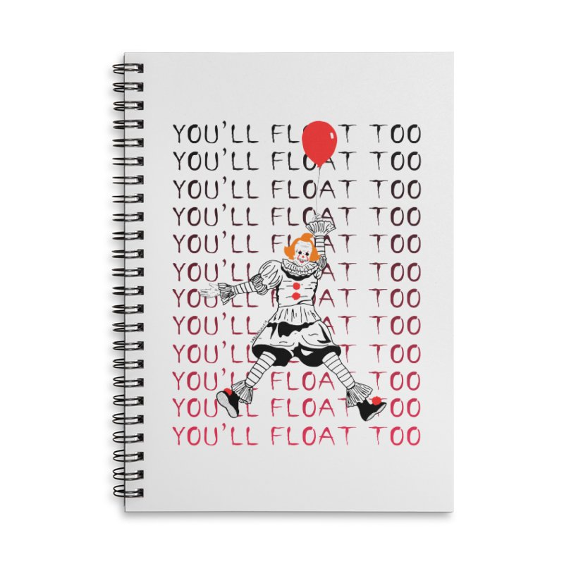 You'll Float Too Accessories Lined Spiral Notebook by DARKER DAYS