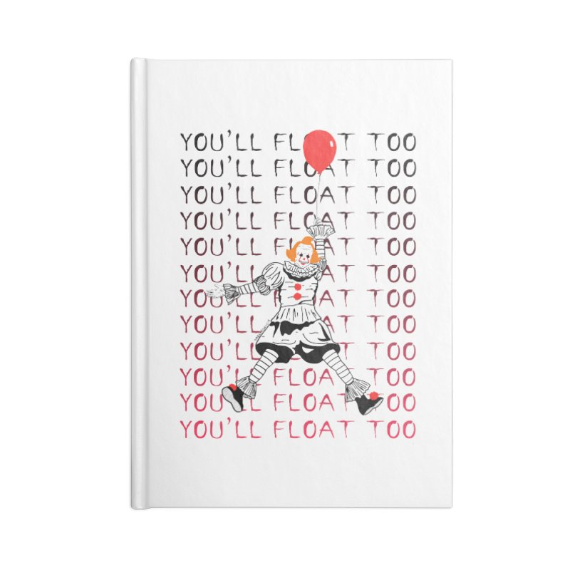 You'll Float Too Accessories Blank Journal Notebook by DARKER DAYS