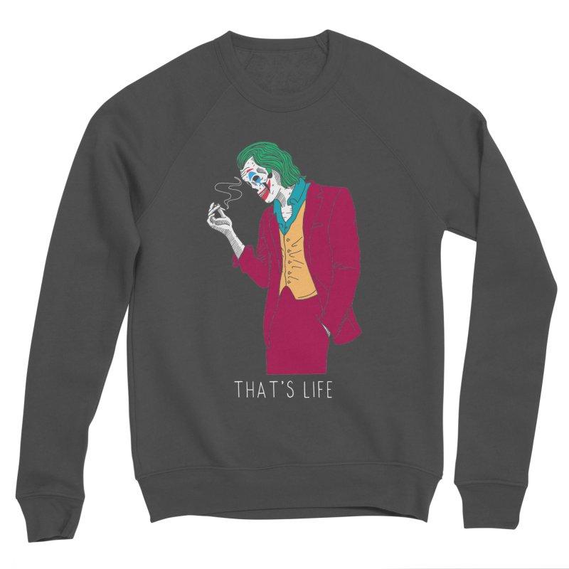 That's Life Men's Sponge Fleece Sweatshirt by DARKER DAYS