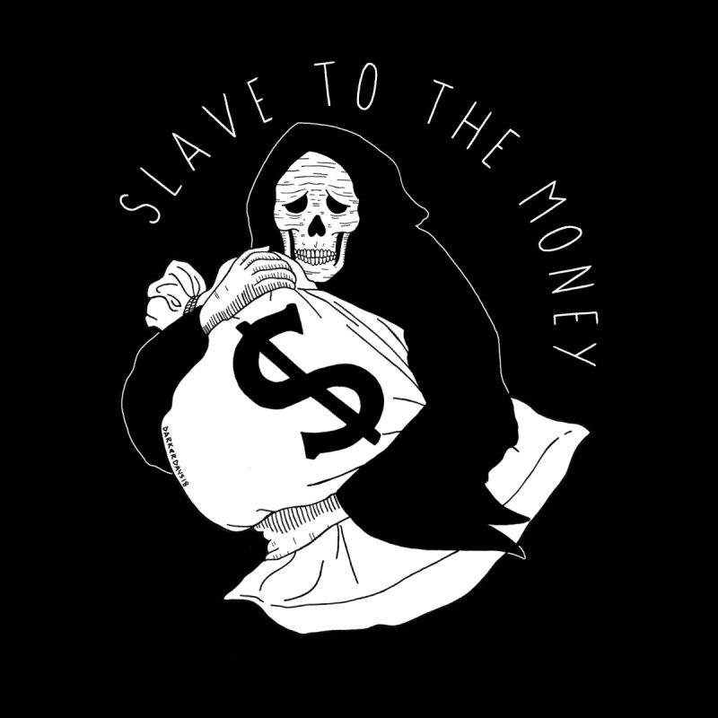 Slave To The Money by DARKER DAYS